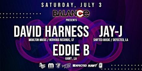 Balance presents DAVID HARNESS &  JAY-J along with EDDIE B. tickets