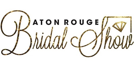Baton Rouge Bridal Show July 2021 tickets