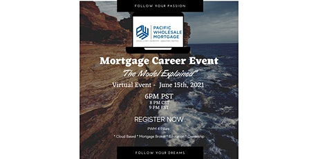 Pacific Wholesale Mortgage -  Career Night Event - The Model Explained tickets