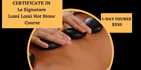August Certificate in Le Signature Lomi Lomi Hot Stone Course tickets