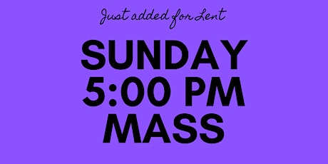 SUNDAY EVENING OUTDOOR MASS - 5 pm At Saint Paul the Apostle in the CHURCH tickets