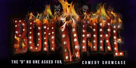 "Bon""D"" Fire  Comedy Showcase tickets"