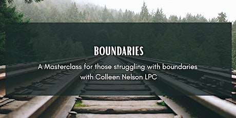 BOUNDARIES  - 'Where do you draw the line?' - with Colleen Nelson LPC tickets