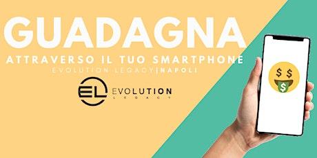 EVENTO NAPOLI - Guadagna attraverso il tuo smartphone biglietti