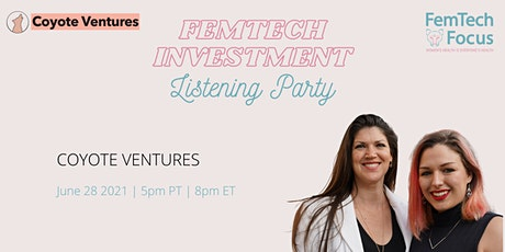June 28th  - FemTech Listening Party  (Coyote Ventures) tickets