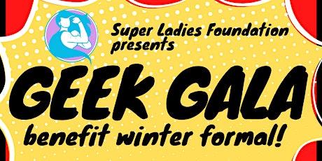GEEK GALA - Benefit Winter Formal tickets