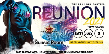 2021 Reunion // Independence Day Weekend // Sunset Rooom Hollywood tickets