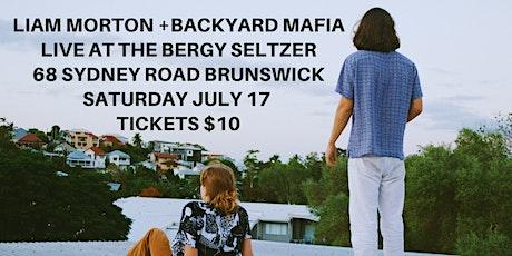 Liam Morton + Backyard Mafia at The Bergy Seltzer tickets