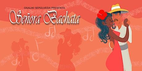 Señora Bachata,  Una Presentación Musica tickets