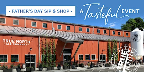 A Tasteful Event — Father's Day Sip and Shop tickets