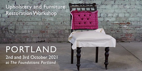 UPHOLSTERY and FURNITURE RESTORATION  WORKSHOP - PORTLAND NSW tickets
