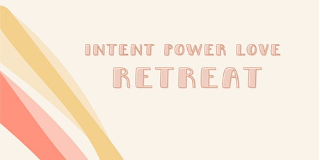 Intent Power Love Retreat tickets