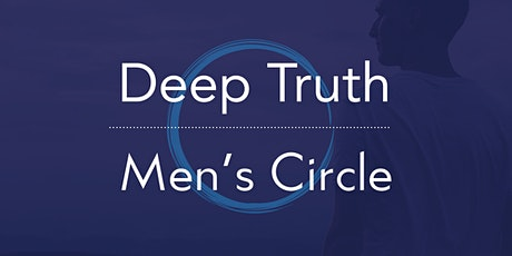 Deep Truth Men's Circle tickets