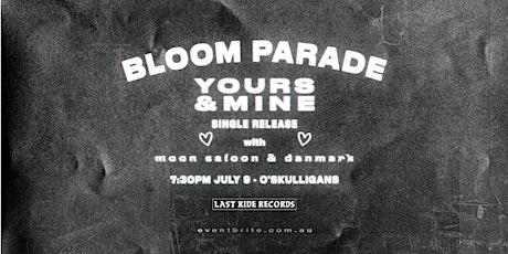 BLOOM PARADE single launch w/ Moon Saloon & Danmark tickets