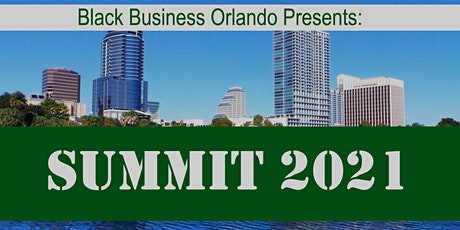 Black Business Orlando Presents, THE SUMMIT tickets
