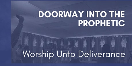 The Seers' Laboratory - Doorway into the Prophetic Worship Unto Deliverance tickets