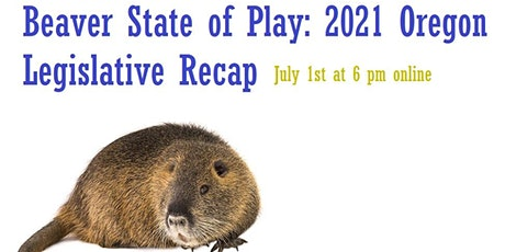 Beaver State of Play: 2021 Oregon Legislative Roundup tickets