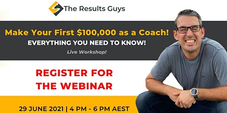 Make Your First $100,000 as a Coach! - Everything You Need to Know! tickets