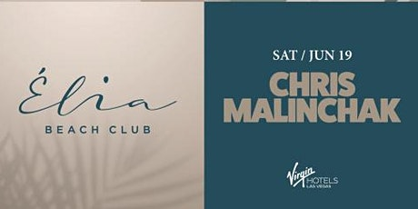 6.19 Chris Malinchak Pool Party @ Elia Beach Club Pool Party Las Vegas tickets