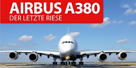 Airbus A380 – Der letzte Riese Tickets