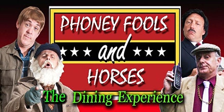 Phoney Fools and Horses - The Dining experience tickets