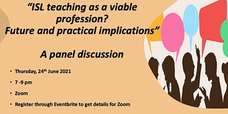 """""""ISL teaching as a viable profession?   Future and practical implications"""" tickets"""