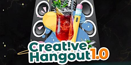 Creative Hangout 1.0 tickets