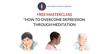 """OVERCOMING DEPRESSION THROUGH MEIDTATION"""" tickets"""