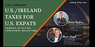 Webinar on U.S./ Ireland Taxes for Expats ( Dublin, Ireland Time)