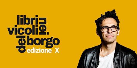Nicola Lagioia presenta La città dei vivi |LIBRI NEI VICOLI DEL BORGO | biglietti