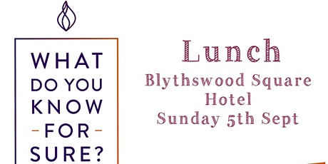Ignite Lunch | What Do You Know For Sure? tickets