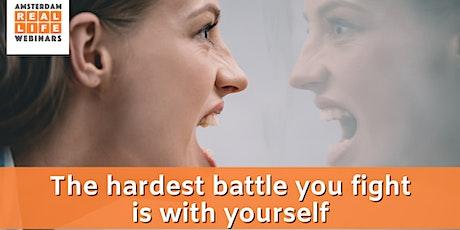 Gratis Webinar: Het zwaarste gevecht is het gevecht met jezelf tickets