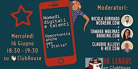 Nomadi digitali e talenti. Opportunità anche per l'Italia? biglietti