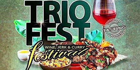 TRIO FEST Wine, Jerk & Curry Festival tickets