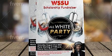 WSSU ALUMNI Scholarship Fundraiser ALL WHITE PARTY tickets