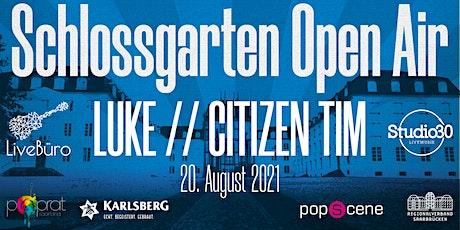 Schlossgarten Open Airs - LUKE // Citizen Tim billets