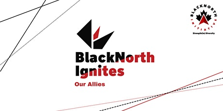 BlackNorth Ignites: Our Allies tickets