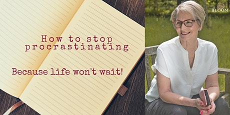 How to stop procrastinating - and achieve! Online Workshop tickets