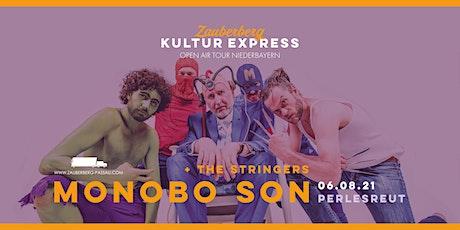 Monobo Son • Perlesreut • Zauberberg Kultur Express Tickets
