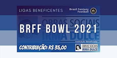 BrFF Bowl 2021 tickets