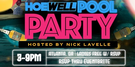 HoeWell Pool Party - Atlanta Hosted by Nick LaVelle tickets