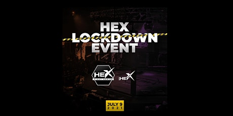 """HEX"".. LOCKDOWN! 2021 – JULY 9 (Melbourne, AU) tickets"