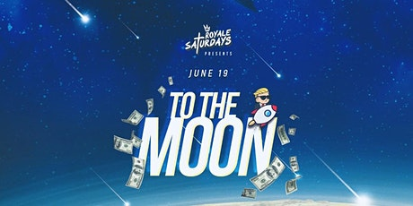 To the Moon ft. Case | Royale Saturdays | 6.19.21 | 10:00 PM | 21+ tickets