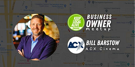 Business Owner Meetup: Bill Barstow, ACX Cinema tickets