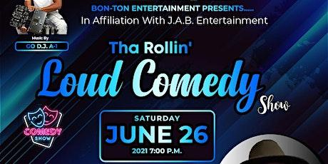 Tha Rollin' LOUD Comedy Show tickets
