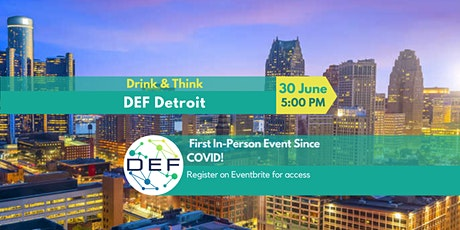 DEF Detroit: Drink & Think Social (In Person) tickets