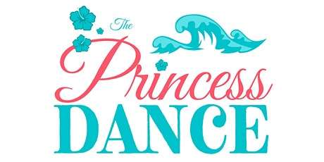 The Princess Dance: The 8th Annual Daddy-Daughter Dance Fundraiser tickets