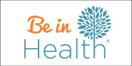 Be in Health® 1-Day Conference - JUL 2021 - Fallbrook, CA tickets
