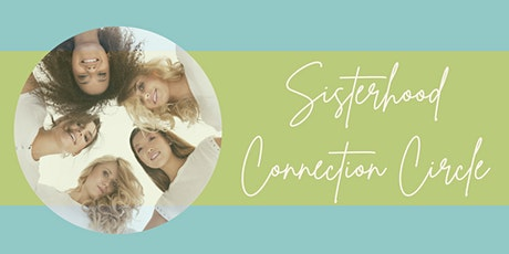 JULY Sisterhood Connection Circle tickets