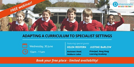 FREE Webinar: Adapting A Curriculum For Specialist Settings tickets